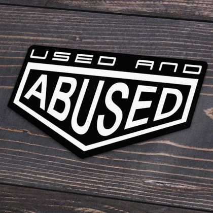 Used & Abused Sticker