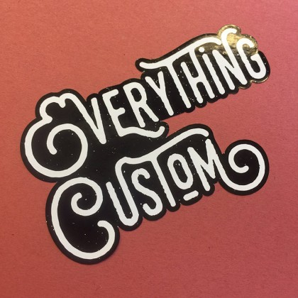 Everything Custom Sticker