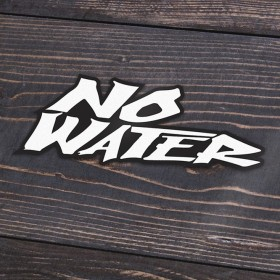 No Water Sticker