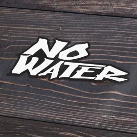 No Water Sticker